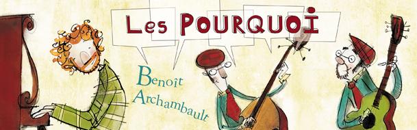 """Spectacle """"Les Pourquoi 2"""" de Benoît Archambault"""